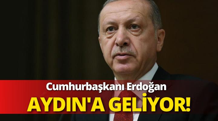 Cumhurbaşkanı Recep Tayyip Erdoğan, Aydın'a geliyor