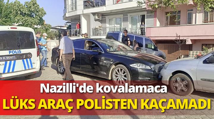 Nazilli'de Kovolamaca! Lüks araba Polisi görünce kaçtı…