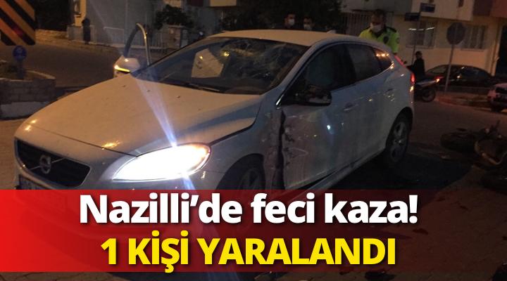 Nazilli'de Feci Kaza! 1 Yaralı